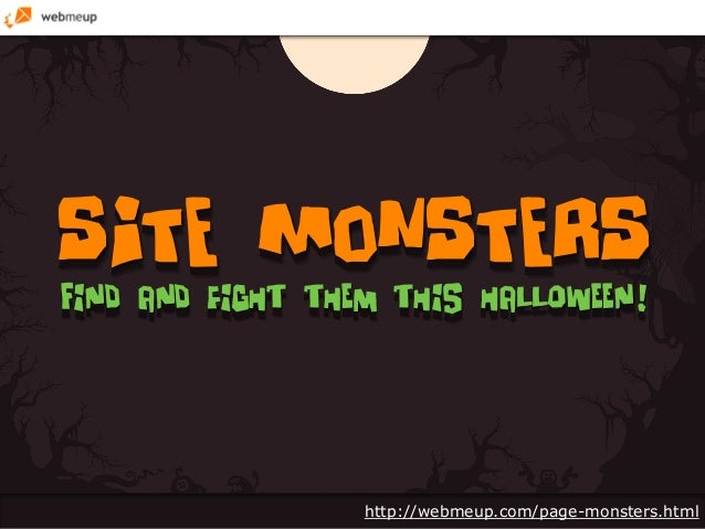 SITE MONSTERS Find and fight them this halloween!  http://webmeup.com/page-monsters.html
