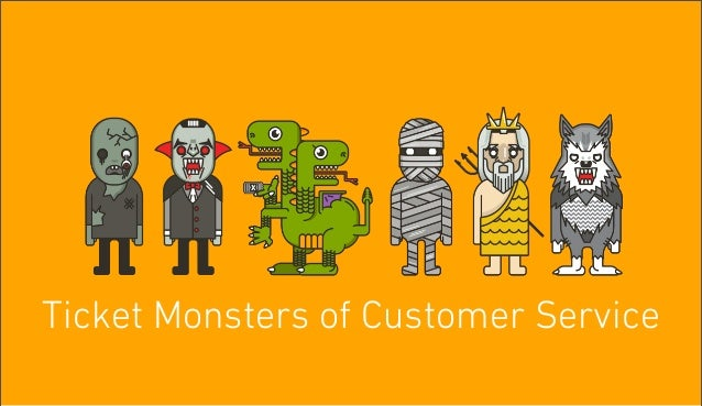 Ticket Monsters of Customer Service