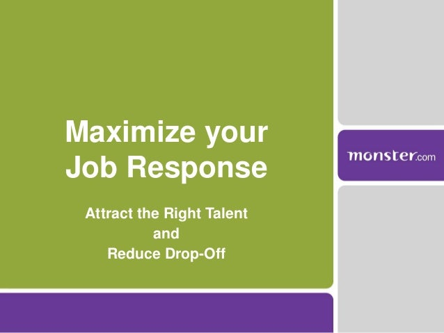 Maximize your Job Response Attract the Right Talent and Reduce Drop-Off