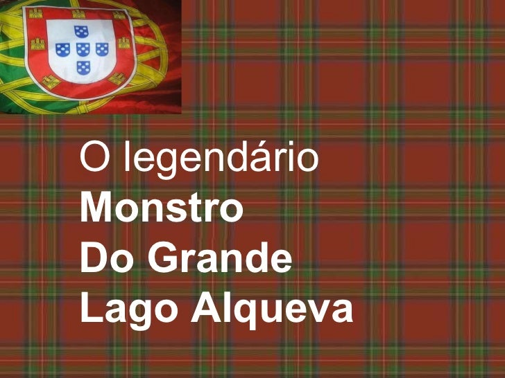 O legendário  Monstro  Do Grande Lago Alqueva