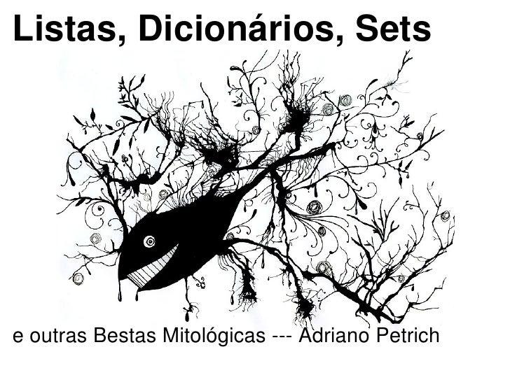 python: Listas, deques, Dicionarios e outros monstros mitologicos