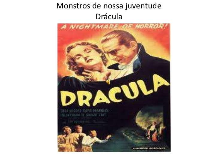Monstros de nossa juventude          Drácula