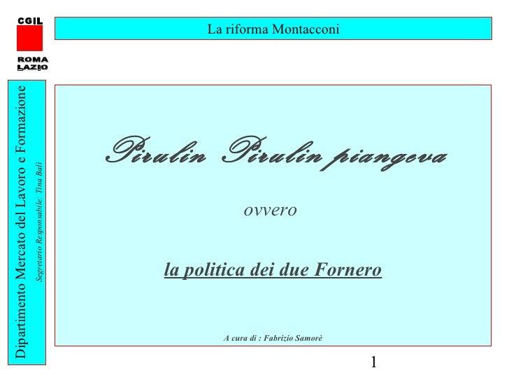 CGIL                                                                                             La riforma Montacconi    ...
