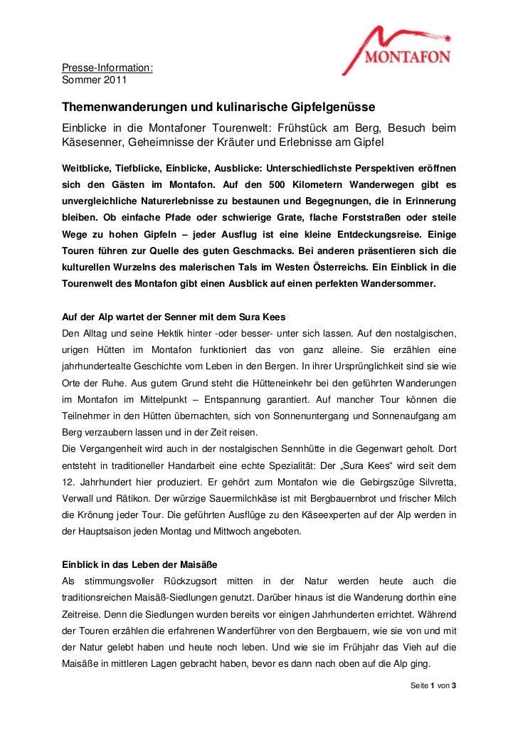 Presse-Information:Sommer 2011Themenwanderungen und kulinarische GipfelgenüsseEinblicke in die Montafoner Tourenwelt: Früh...
