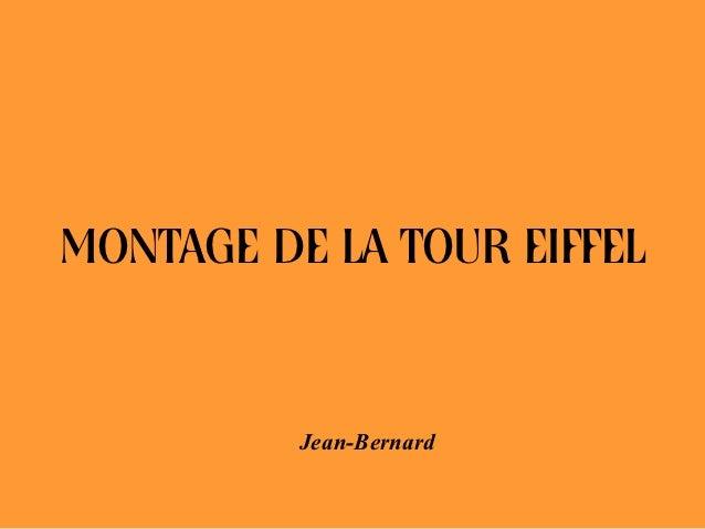 MONTAGE DE LA TOUR EIFFEL          Jean-Bernard