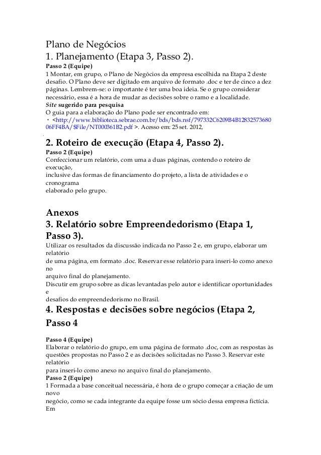 Plano de Negócios1. Planejamento (Etapa 3, Passo 2).Passo 2 (Equipe)1 Montar, em grupo, o Plano de Negócios da empresa esc...