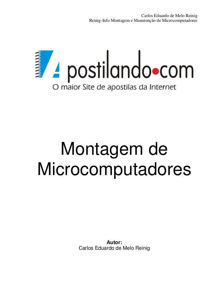 Carlos Eduardo de Melo Reinig        Reinig-Info Montagem e Manutenção de Microcomputadores   Montagem deMicrocomputadores...