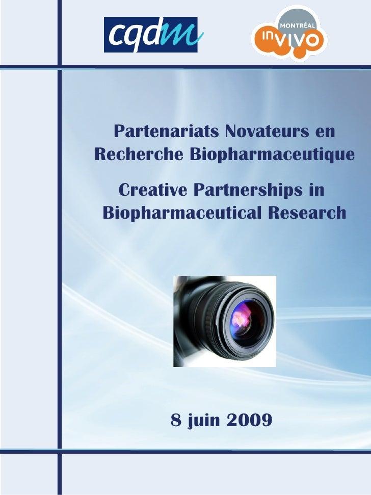 Partenariats Novateurs en Recherche Biopharmaceutique Creative Partnerships in  Biopharmaceutical Research 8 juin 2009