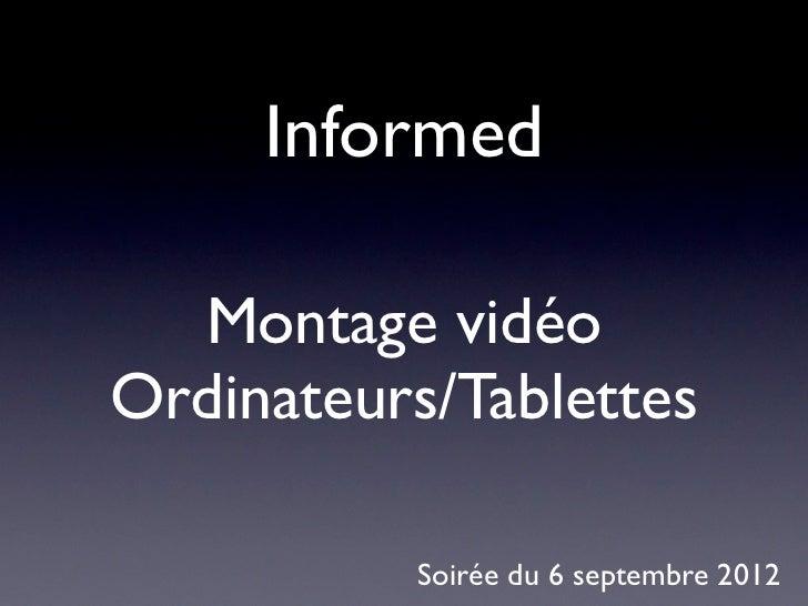 Informed  Montage vidéoOrdinateurs/Tablettes          Soirée du 6 septembre 2012