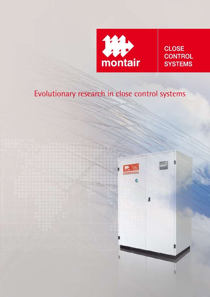 Evolutionary research in close control systems