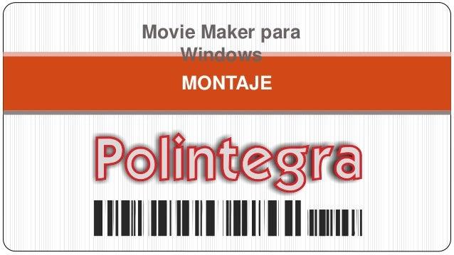Movie Maker para Windows MONTAJE