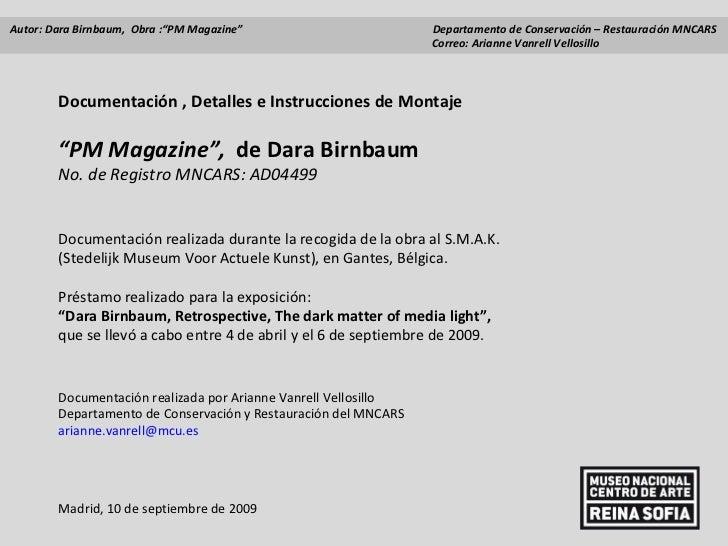 "Documentación , Detalles e Instrucciones de Montaje  "" PM Magazine"",  de Dara Birnbaum No. de Registro MNCARS: AD04499 Doc..."