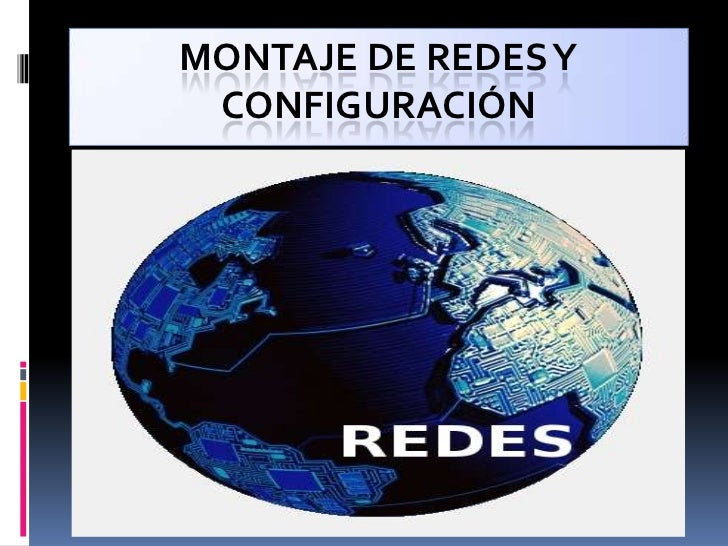 MONTAJE DE REDES Y CONFIGURACIÓN<br />