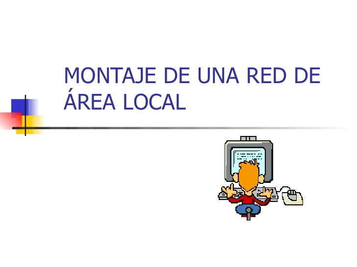 MONTAJE DE UNA RED DE ÁREA LOCAL