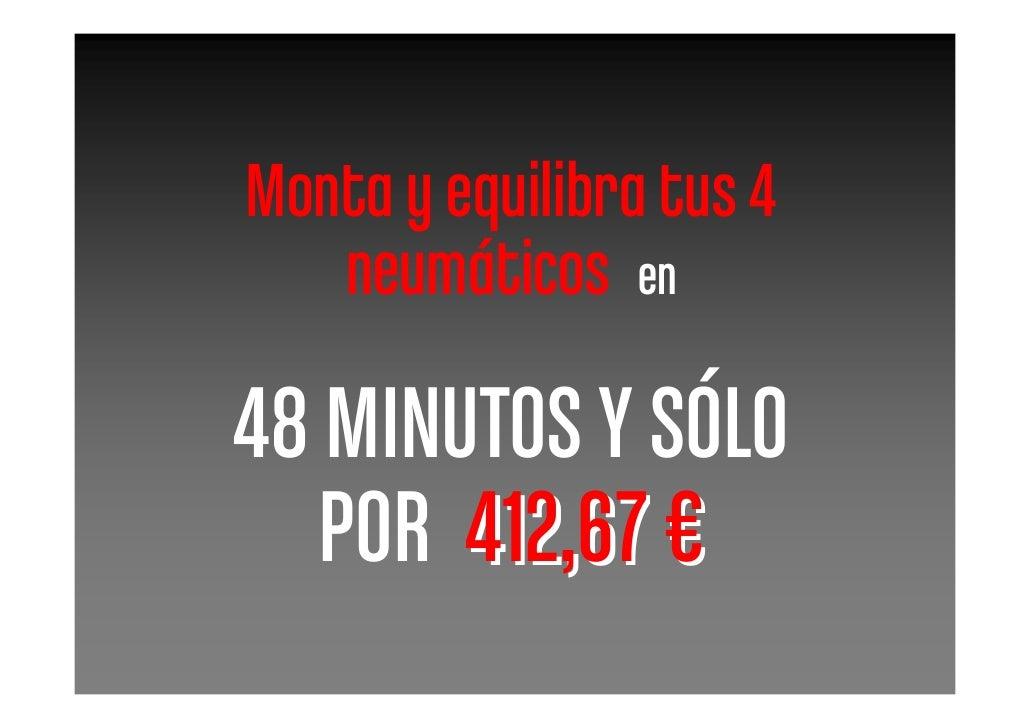 Monta y equilibra tus 4    neumáticos en  48 MINUTOS Y SÓLO    POR 412,67 €