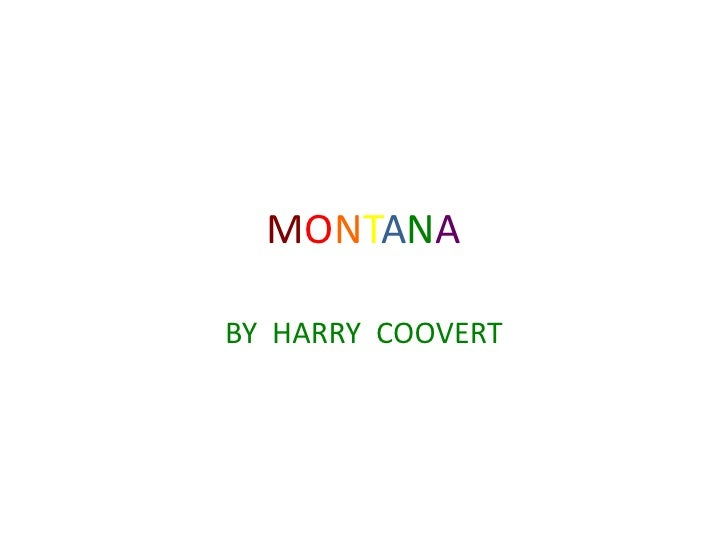 MONTANA<br />BY  HARRY  COOVERT <br />