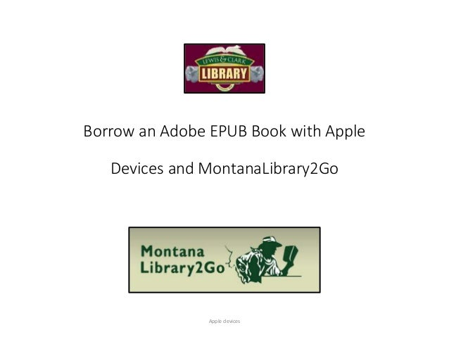 Borrow an Adobe EPUB Book with Apple Devices and MontanaLibrary2Go Apple devices
