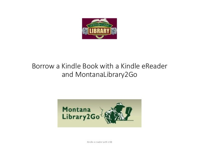 Borrow a Kindle Book with a Kindle eReader and MontanaLibrary2Go Kindle e-reader with USB