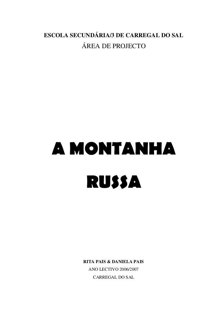 ESCOLA SECUNDÁRIA/3 DE CARREGAL DO SAL           ÁREA DE PROJECTO       A MONTANHA            RUSSA              RITA PAIS...