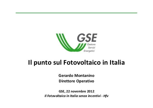 Il punto sul Fotovoltaico in Italia - Gerardo Montanino, GSE