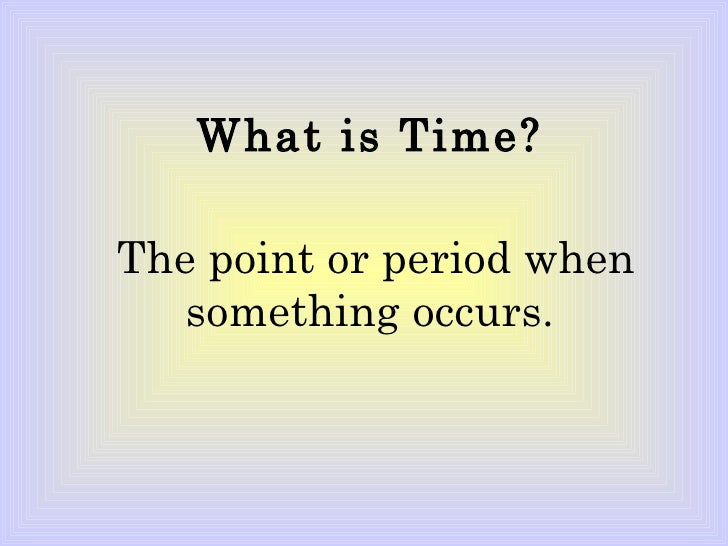How do you define the concept of time?