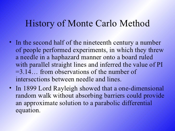 Explanation of the Monte Carlo Methods?
