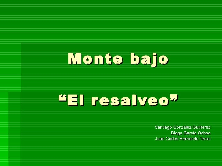 """Monte bajo """"El resalveo"""" Santiago González Gutiérrez Diego García Ochoa Juan Carlos Hernando Terrel"""