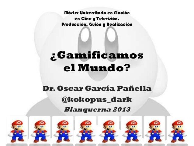 Gamificación, Cine y Transmedia: Máster Blanquerna