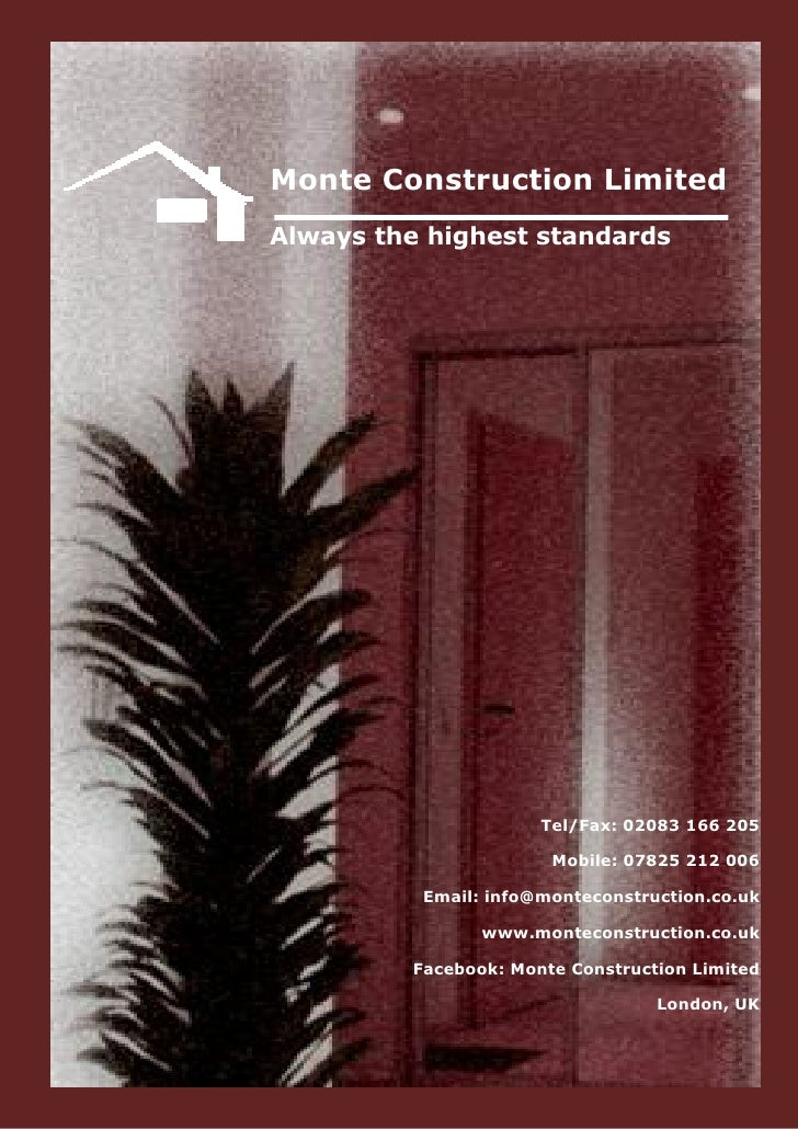 Monte Construction Limited Always the highest standards                           Tel/Fax: 02083 166 205                  ...