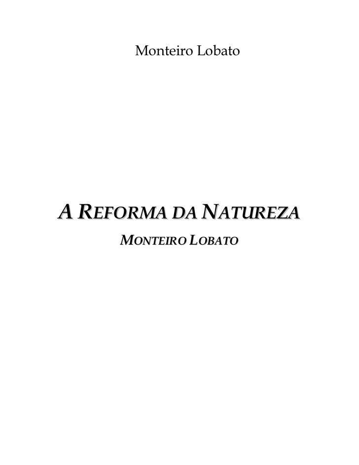 Monteiro lobato -_A_reforma_da_natureza