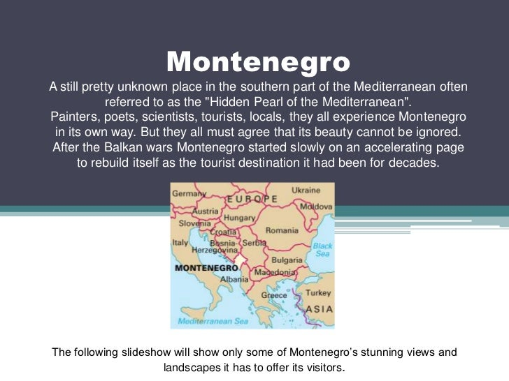 """MontenegroA still pretty unknown place in the southern part of the Mediterranean often referred to as the """"Hidden Pearl of..."""