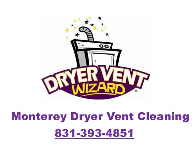 Monterey Dryer Vent Cleaning 831-393-4851