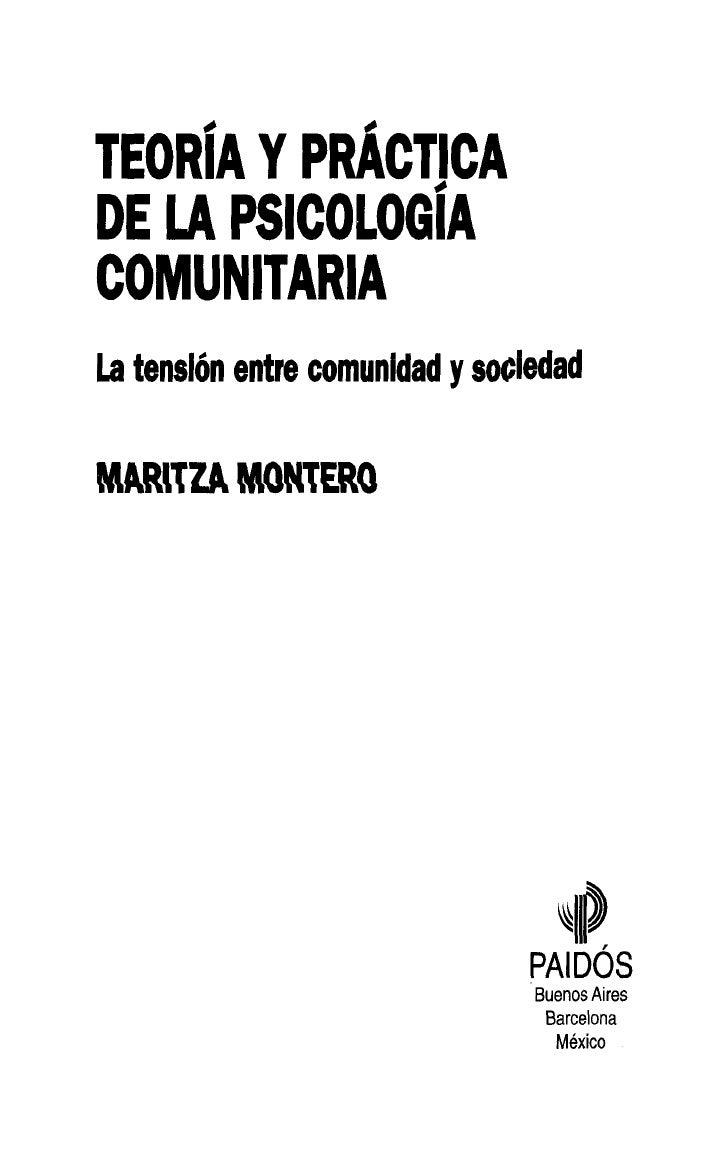 TEORÍA Y PRACTICADE LA PSICOLOGÍACOMUNITARIALa tensión entre comunidad y sociedadMARilZA MONTERO                          ...