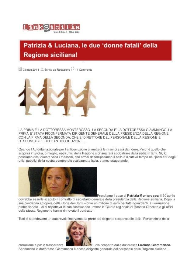 03 mag 2014 Scritto da Redazione 14 Comments LA PRIMA E' LA DOTTORESSA MONTEROSSO. LA SECONDA E' LA DOTTORESSA GIAMMANCO. ...