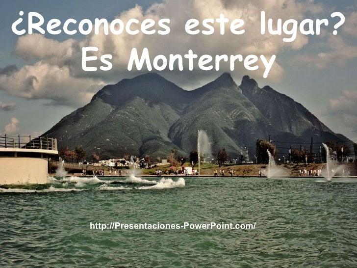 ¿Reconoces este lugar? Es Monterrey http://Presentaciones-PowerPoint.com/