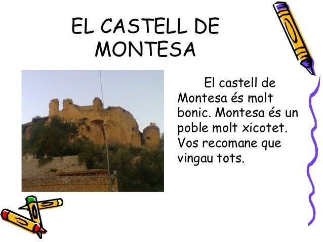 EL CASTELL DE  MONTESA              El castell de         Montesa és molt         bonic. Montesa és un         poble molt ...