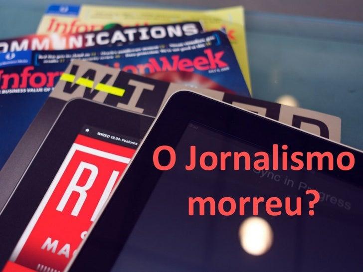 O Jornalismo morreu!? Uma análise do uso de redes sociais e infografia no setor