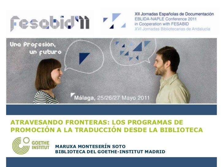 Atravesando fronteras: los programas de promoción a la traducción desde la Biblioteca (Fesabid 2011)