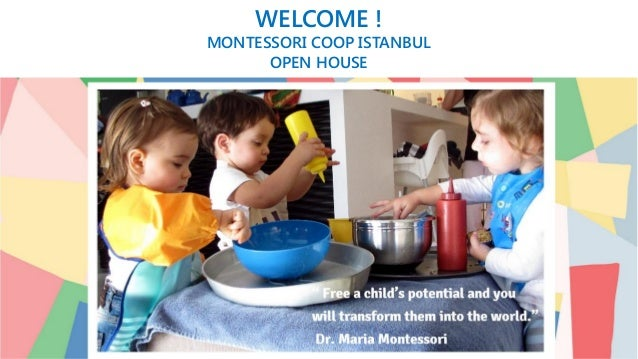 WELCOME ! MONTESSORI COOP ISTANBUL OPEN HOUSE