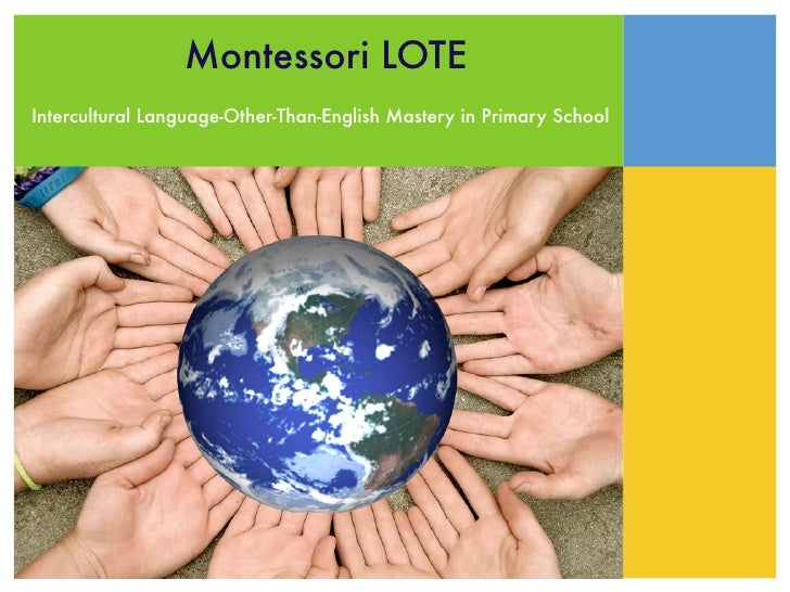 Montessori LOTEIntercultural Language-Other-Than-English Mastery in Primary School