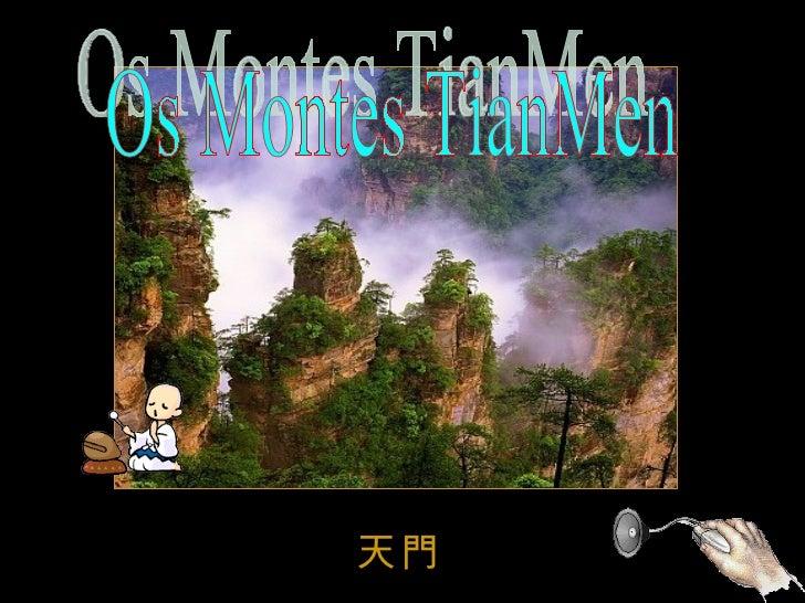 Os Montes TianMen  天門