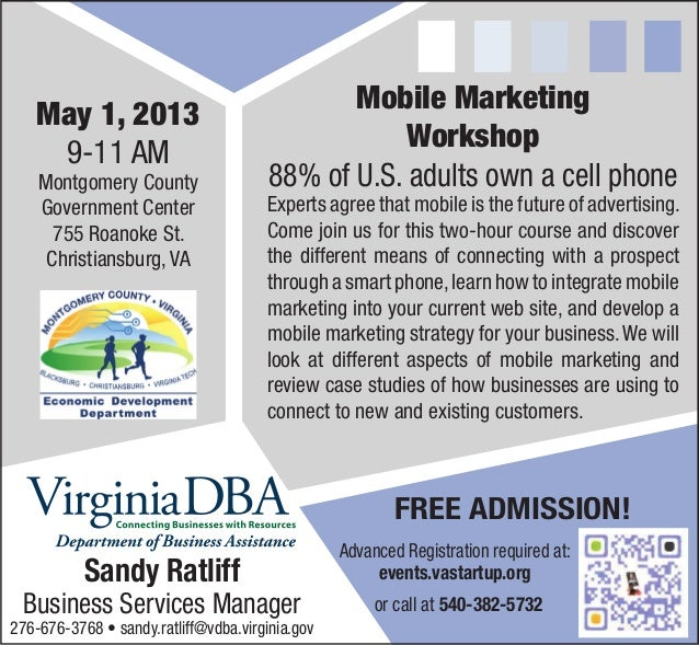 May 1, 20139-11 AMMontgomery CountyGovernment Center755 Roanoke St.Christiansburg, VAMobile MarketingWorkshop88% of U.S. a...