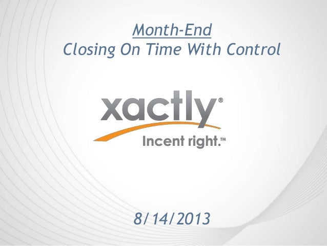 Month-End Closing On Time With Control 8/14/2013