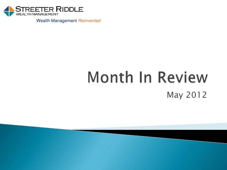 Streeter Riddle Wealth Management Month In Review May 2012
