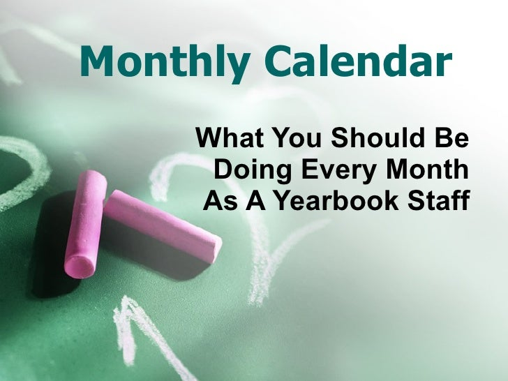 Monthly Calendar What You Should Be Doing Every Month As A Yearbook Staff