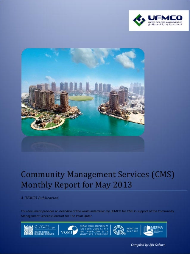 1 Community Management Services (CMS) Monthly Report for May 2013 A UFMCO Publication This document provides an overview o...