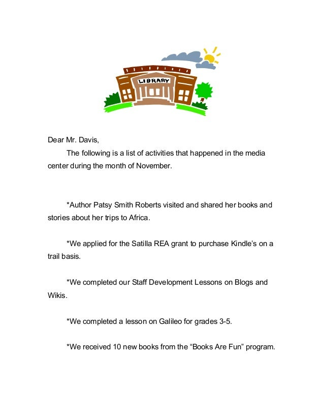 Dear Mr. Davis, The following is a list of activities that happened in the media center during the month of November. *Aut...