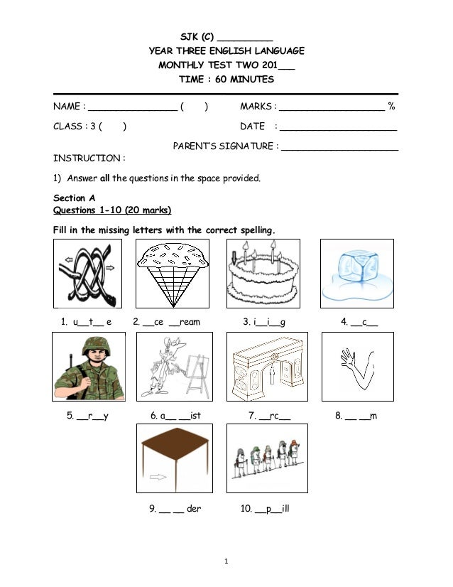 SJK (C) __________ YEAR THREE ENGLISH LANGUAGE MONTHLY TEST TWO 201___ TIME : 60 MINUTES NAME : ________________ ( ) MARKS...