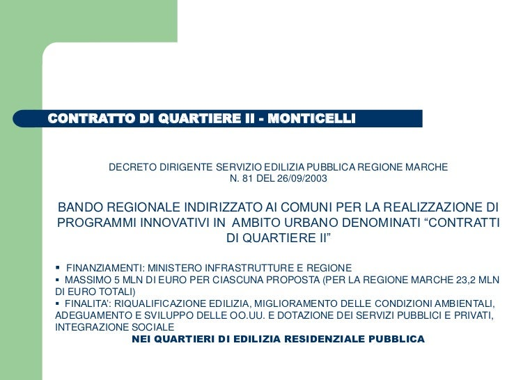 CONTRATTO DI QUARTIERE II - MONTICELLI         DECRETO DIRIGENTE SERVIZIO EDILIZIA PUBBLICA REGIONE MARCHE                ...