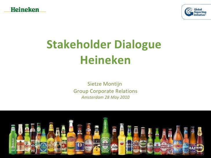 Stakeholder Dialogue  Heineken Sietze Montijn  Group Corporate Relations Amsterdam 28 May 2010